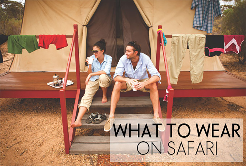 what to wear safari